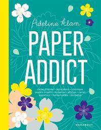 Paper addict : cartes postales, autocollants, coloriages, papiers origami, étiquettes, affiches, carnet, papertoys, marque-pages, pochettes