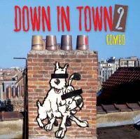 Down in town. Volume 2, Ombre est lumière...
