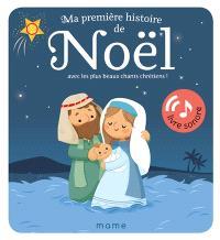 Ma première histoire de Noël : avec les plus beaux chants chrétiens !