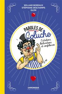 Paroles de Coluche : entretiens, déclarations et confidences