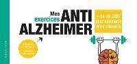 Mes exercices anti-Alzheimer : + de 70 jeux pour entretenir sa mémoire