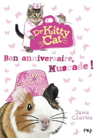 Dr Kitty Cat. Volume 5, Bon anniversaire, Muscade !