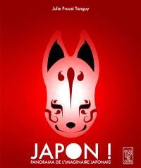 Japon ! : panorama de l'imaginaire japonais