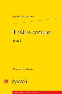 Théâtre complet. Volume 1