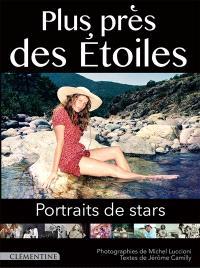 Plus près des étoiles : portraits de stars