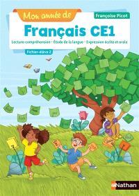 Mon année de français CE1 : lecture-compréhension, étude de la langue, expression écrite et orale : fichier élève. Volume 2