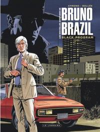 Les nouvelles aventures de Bruno Brazil. Volume 1, Black program