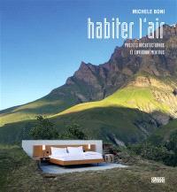 Habiter l'air : projets architecturaux et environnementaux