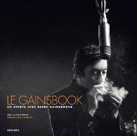 Le Gainsbook : en studio avec Serge Gainsbourg