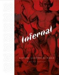 Infernal : histoire illustrée du diable