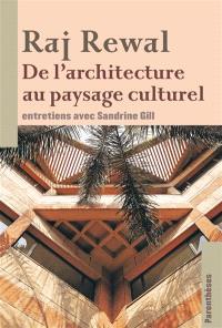 De l'architecture au paysage culturel : entretiens avec Sandrine Gill