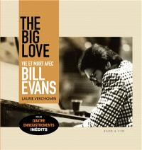 The big love : vie et mort avec Bill Evans
