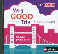 Very good trip CAP : cahier d'anglais A2-A2+ : CD audio pour la classe