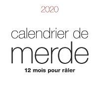 Calendrier de merde 2020 : 12 mois pour râler
