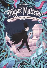 Fingus Malister : feux follets, mandragore et cadavre frais