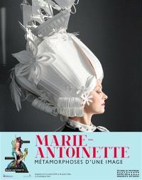 Marie-Antoinette : métamorphoses d'une image