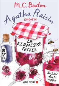 Agatha Raisin enquête. Volume 19, La kermesse fatale