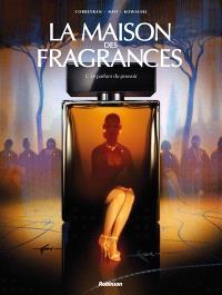 La maison des fragrances. Volume 1, Le parfum du pouvoir