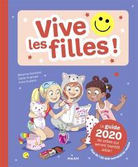Vive les filles ! : le guide 2020 de celles qui seront bientôt ados !