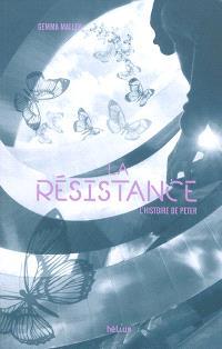 La résistance : l'histoire de Peter