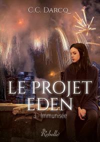 Le projet Eden. Volume 3, Immunisée