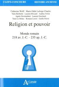 Religion et pouvoir : monde romain, 218 av. J.-C.-235 ap. J.-C.