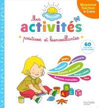 Mes activités positives et bienveillantes : maternelle, moyenne section, 4-5 ans