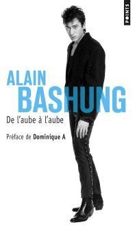 Alain Bashung, de l'aube à l'aube : retranscription intégrale de la série diffusée sur France Inter, Radio-Canada, la RTBF et la RTS : document