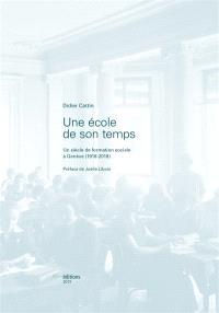 Une école de son temps : un siècle de formation sociale à Genève (1918-2018)