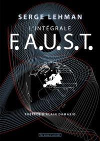F.A.U.S.T. : l'intégrale