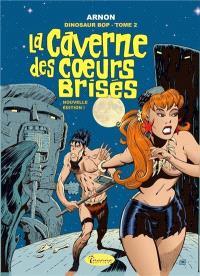 Dinosaur Bop. Volume 2, La caverne des coeurs brisés