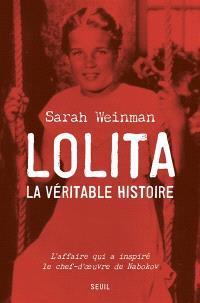 Lolita, la véritable histoire : l'affaire qui a inspiré le chef d'oeuvre de Nabokov