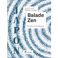 Balade zen : rituels et traditions : Japon