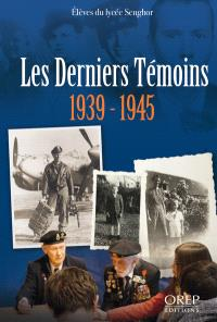 Les derniers témoins : 1939-1945