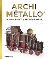 Archimétallo' : le grand jeu de construction Steampunk