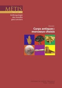 Mètis, nouvelle série. n° 17, Corps antiques : morceaux choisis
