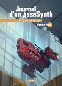 Journal d'un assasynth. Volume 4, Stratégie de sortie
