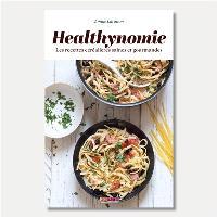 Healthynomie : les recettes céréalières saines et gourmandes