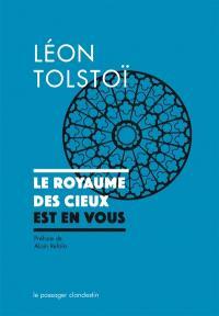 Le royaume des cieux est en vous : suivi de la correspondance complète entre Tolstoï et Gandhi