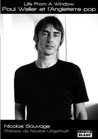 Paul Weller et l'Angleterre pop : life from a window