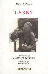 Larry : une amitié avec Lawrence Durrell