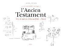 Petite initiation illustrée à l'Ancien Testament pour mieux connaître Jésus