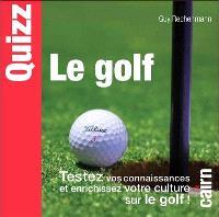 Quizz le golf : testez vos connaissances et enrichissez votre culture sur le golf !