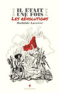 Il était une fois les révolutions
