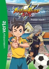 Inazuma eleven Arès. Volume 1, Premier match !