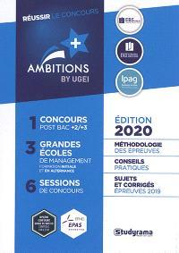 Réussir le concours Ambitions + by UGEI : méthodologie des épreuves, conseils pratiques, sujets et corrigés épreuves 2019
