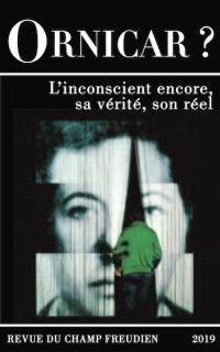 Ornicar. n° 53, L'inconscient encore, sa vérité, son réel : avec un inédit de Philippe Lançon