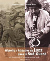 Histoire-histoires du jazz dans le Sud-Ouest : de La Nouvelle-Orléans à la Nouvelle-Aquitaine (1859-2019)