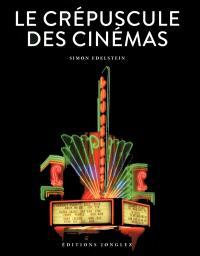 Le crépuscule des cinémas