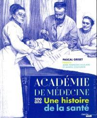 Académie de médecine : une histoire de la santé : 200 ans